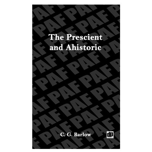 Prescient & Ahistoric [eBook]